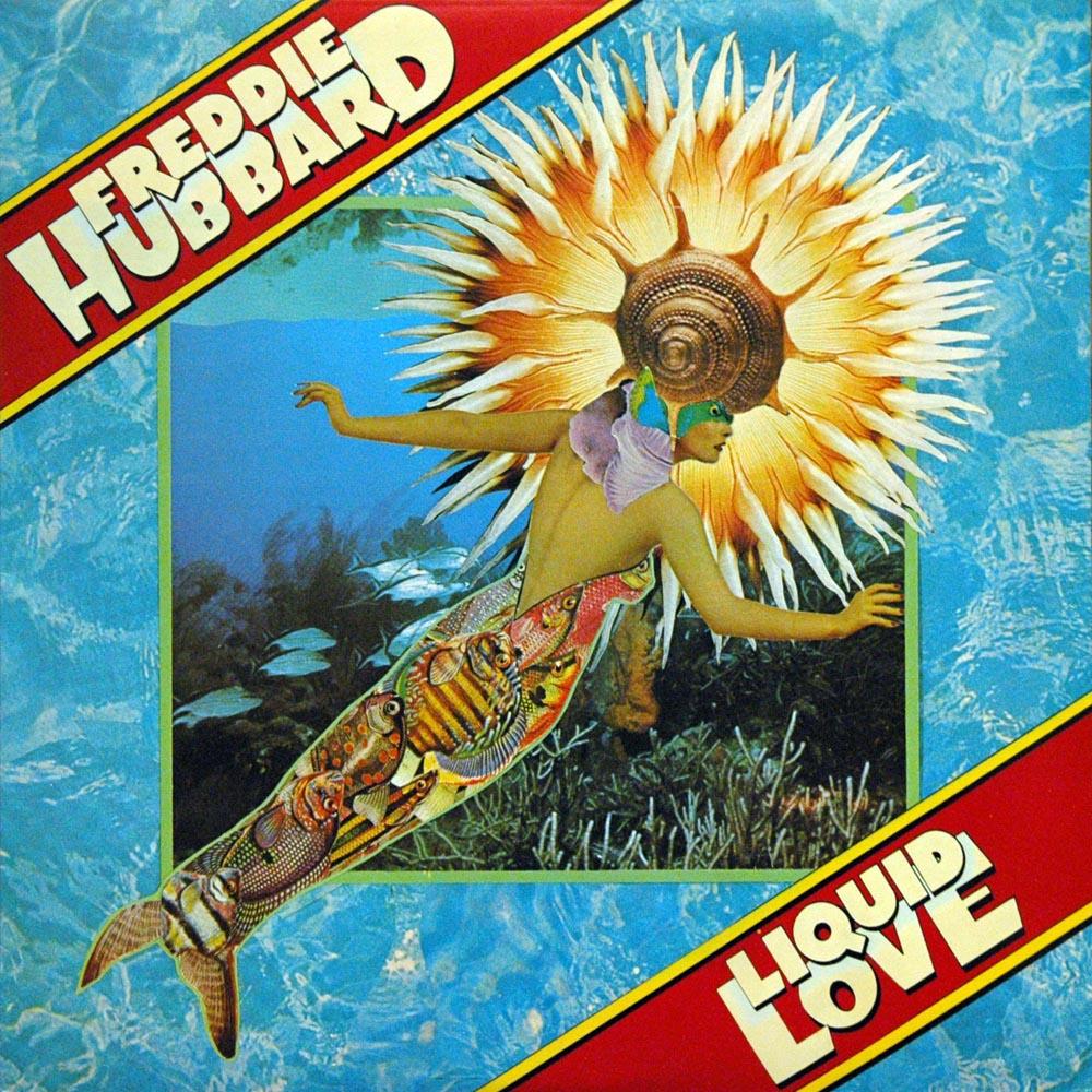 Freddie Hubbard - Liquid Love (Columbia, 1975). Cover art by Lou Beach.
