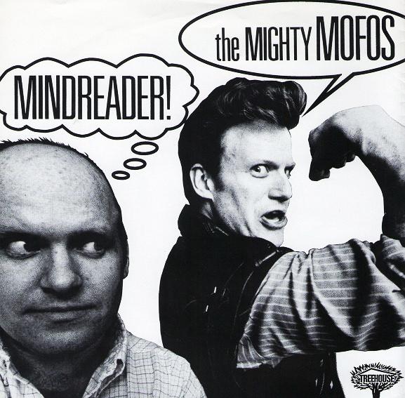 "The Mighty Mofos – ""Mindreader!"" single (Treehouse, 1988). Cover photo by Daniel Corrigan."
