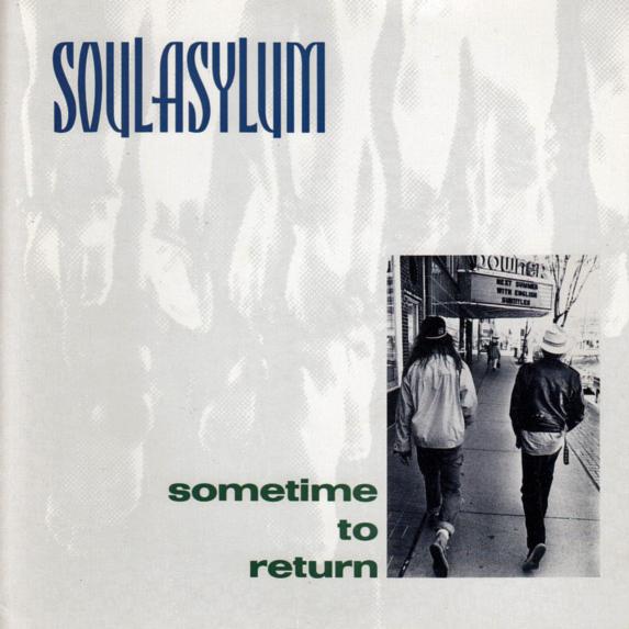 "Soul Asylum - ""Sometime To Return"" single (A&M, 1988). Cover photo by Daniel Corrigan."