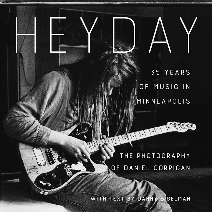 Heyday: 35 Years of Music in Minneapolis (Minnesota Historical Society Press, 2016)