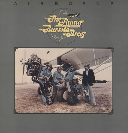 The Flying Burrito Bros. - Airborne (Columbia, 1976). Photography by Elliot Gilbert.