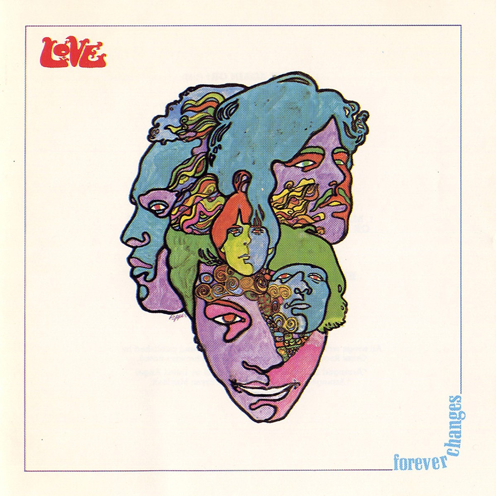 Love - Forever Changes (Elektra, 1967). Cover by Bob Pepper.