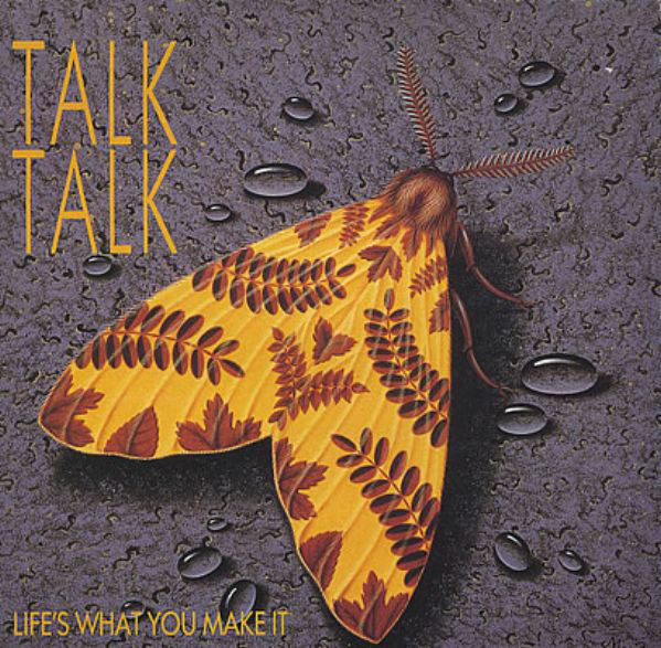 "Talk Talk ‎– ""Life's What You Make It""/""It's Getting Late In The Evening"" single (EMI, 1985). Cover art by James Marsh."