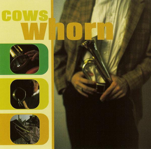 Cows - Whorn (AmRep, 1994). Cover photos by Daniel Corrigan.