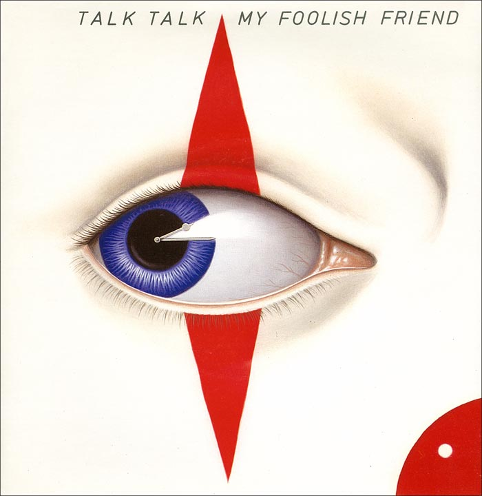 "Talk Talk ‎– ""My Foolish Friend""/""Call In The Night Boys"" single (EMI, 1983). Cover art by James Marsh."