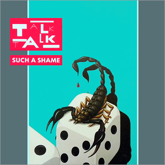 "Talk Talk ‎– ""Such A Shame""/""Again, A Game…Again"" single (EMI, 1984). Cover art by James Marsh."