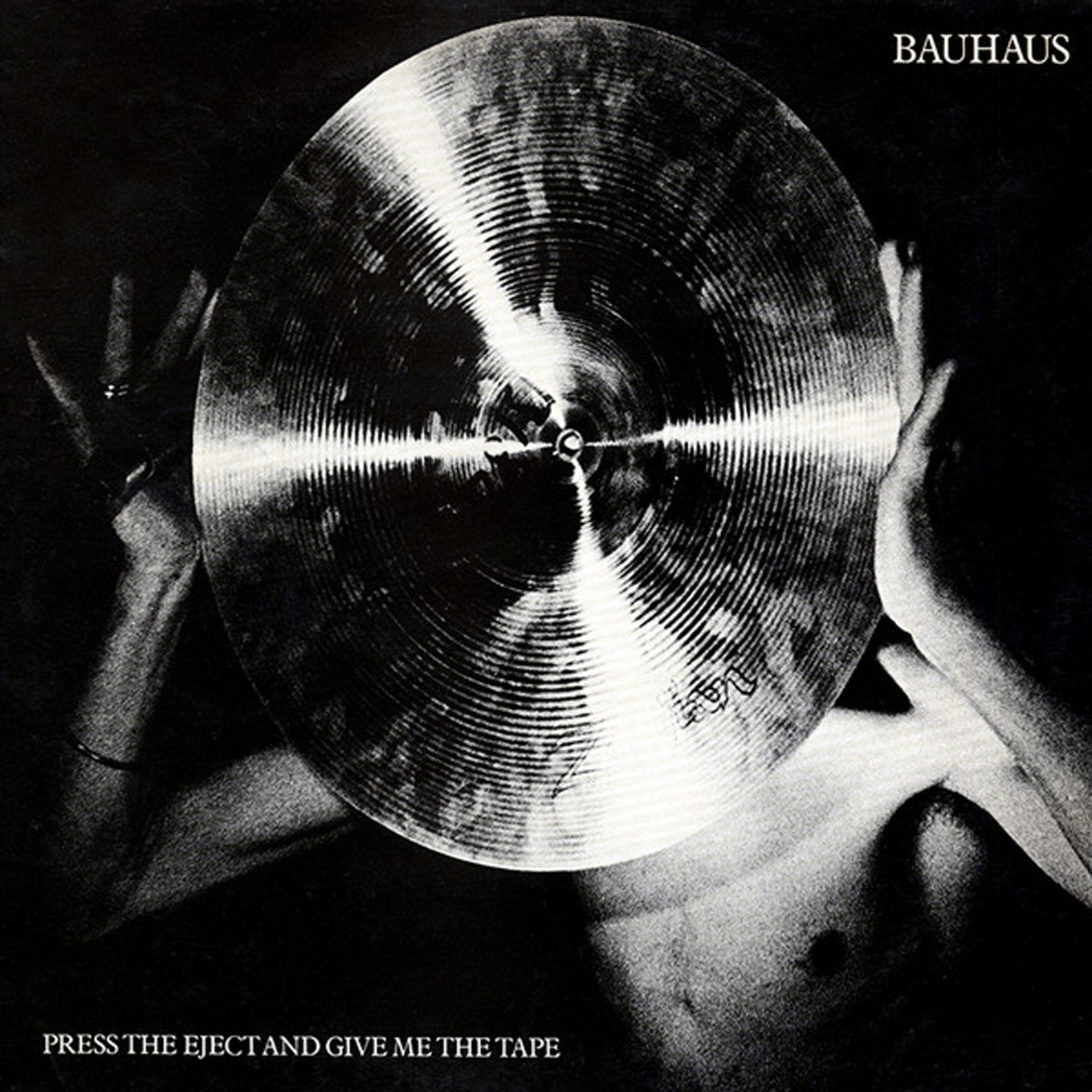 Bauhaus - Press the Eject and Give Me the Tape (Beggars Banquet, 1982).
