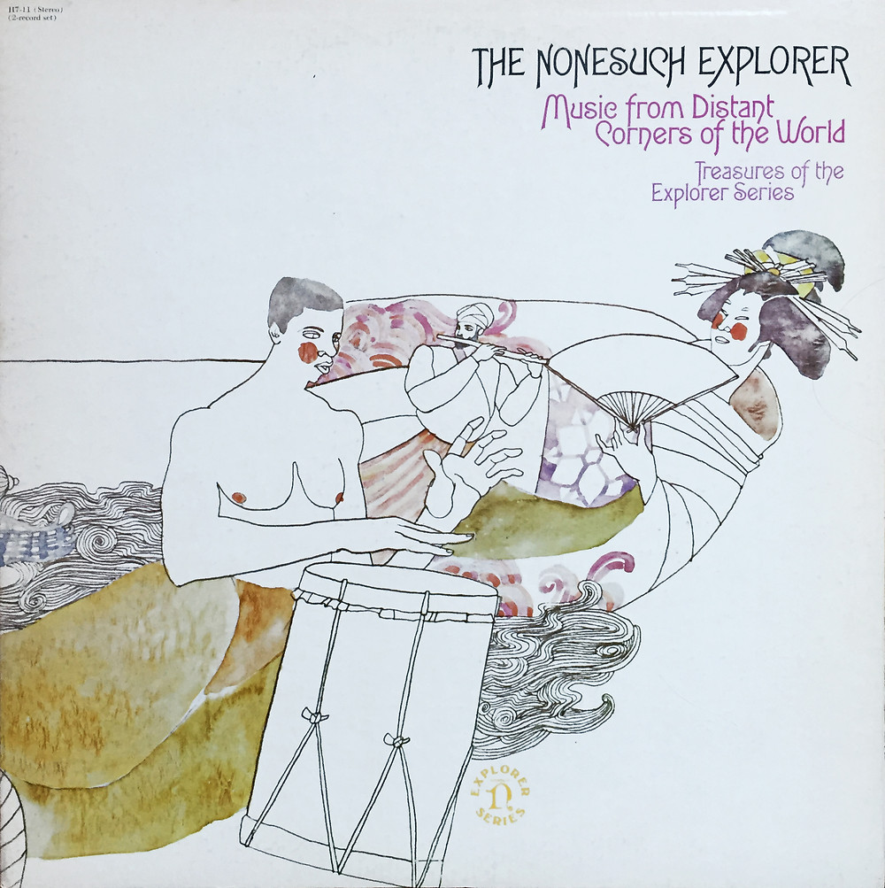 The Nonesuch Explorer - Music From Distant Corners Of The World - Treasures Of The Explorer Series - Various Artists (Nonesuch, 1971). Cover by Bob Pepper.