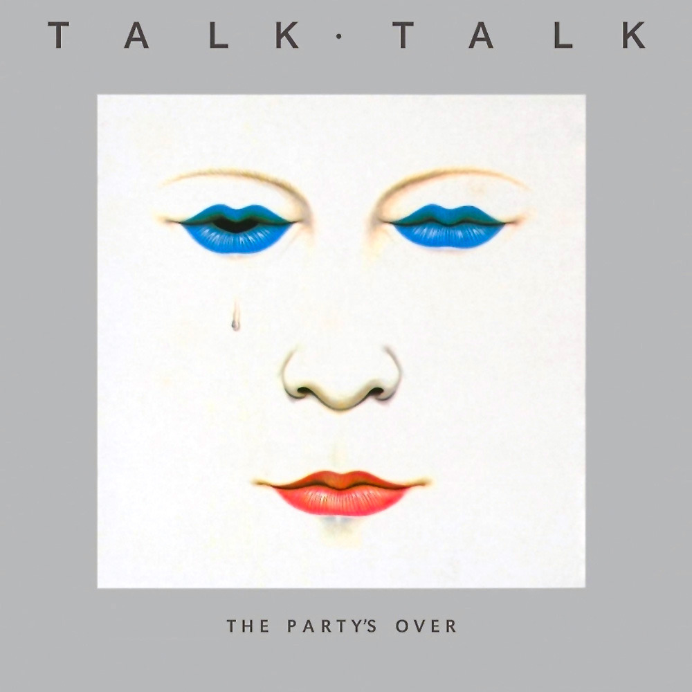 Talk Talk ‎– The Party's Over (EMI, 1982). Cover art by James Marsh.