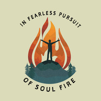 In Fearless Pursuit of Soul Fire