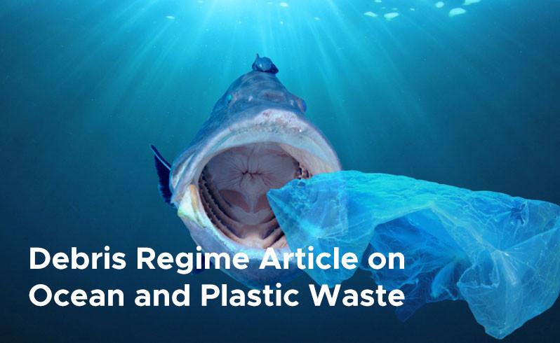 Debris Regime Article on  Ocean and Plastic Waste