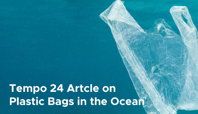 Tempo 24 Artcle on Plastic Bags in the Ocean