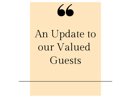 Important Update to Our Valued Guests