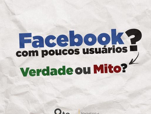 Facebook com poucos usuários? Verdade ou Mito?