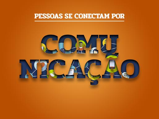 PESSOAS QUE SE CONECTAM POR COMUNICAÇÃO