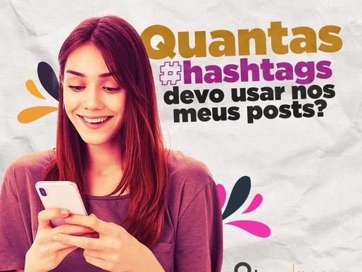 Quantas #hashtags devo usar nos meus posts?