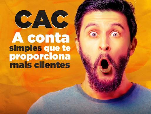 CAC a conta simples que te proporciona mais clientes