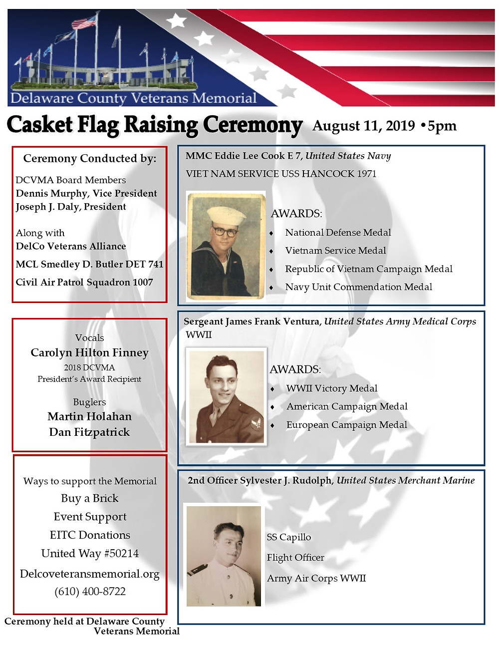 On August 11, 2019, The DCVM honored three Veterans in our Casket Flag Raising Ceremony.