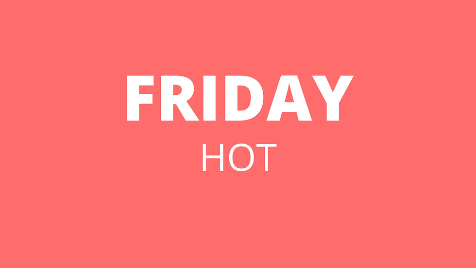 Friday | Hot