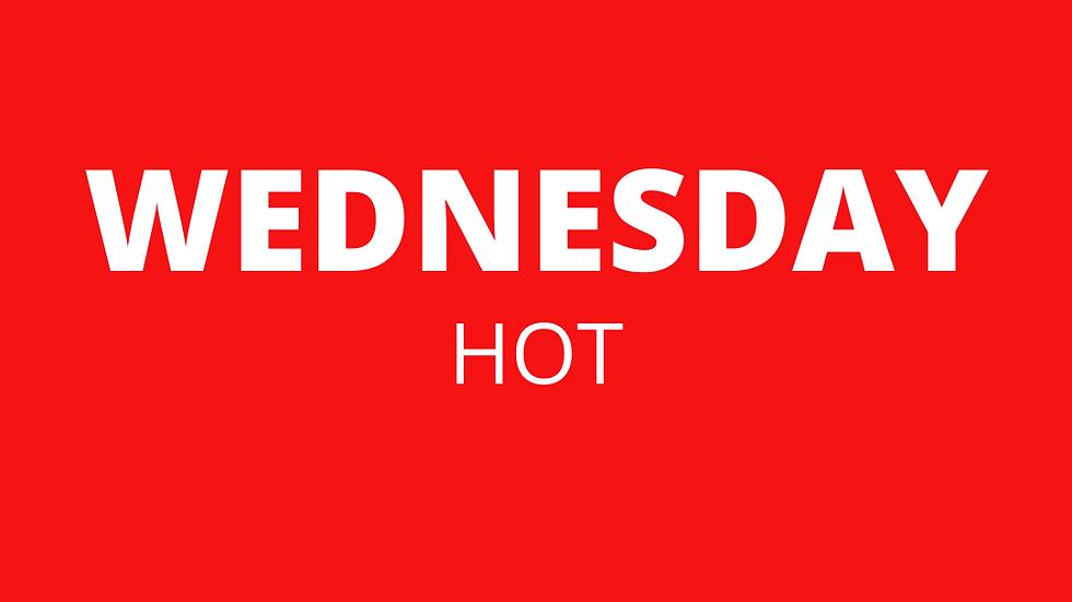 Wednesday | Hot