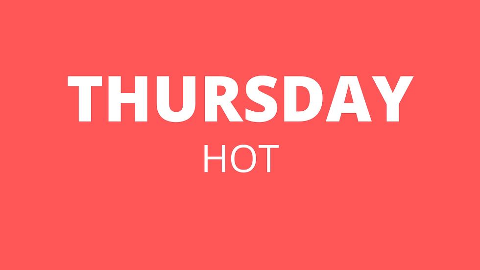 Thursday   Hot