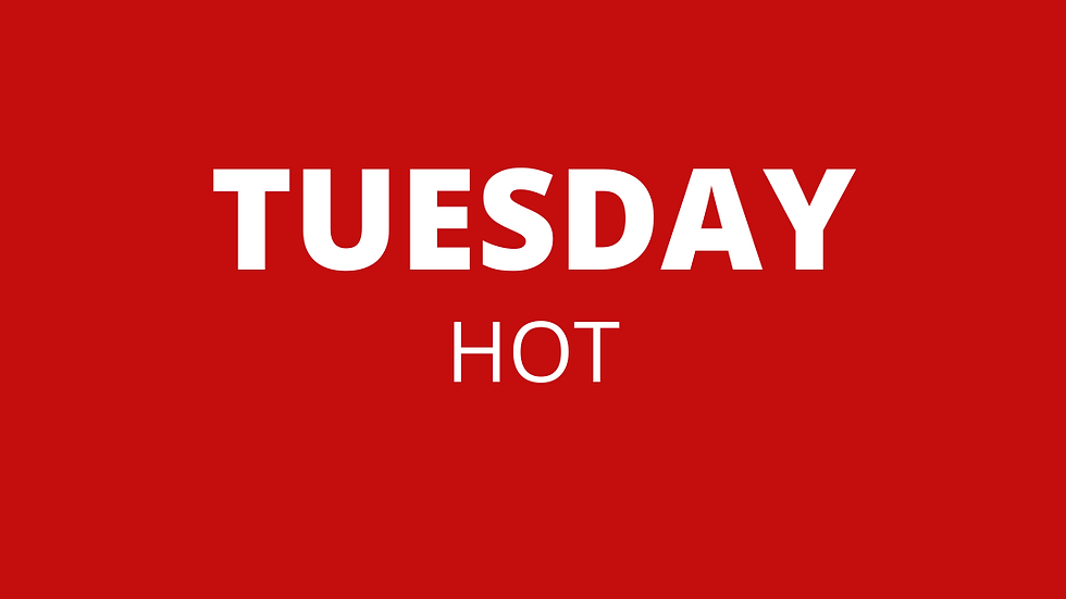 Tuesday | Hot