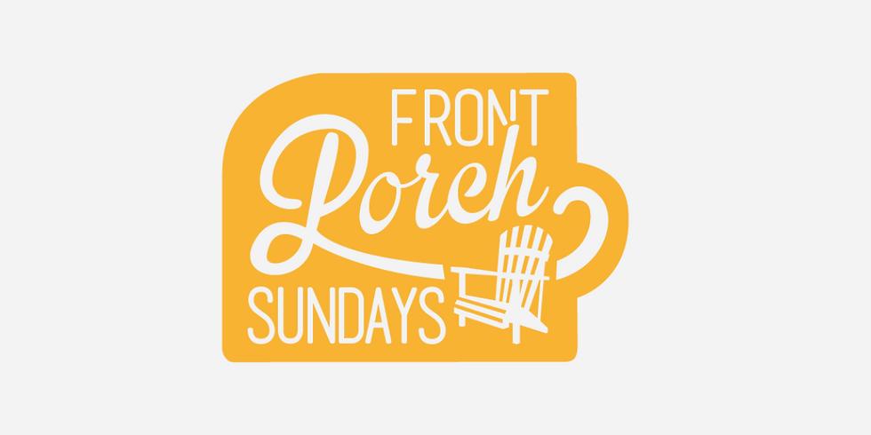 Front Porch Sundays