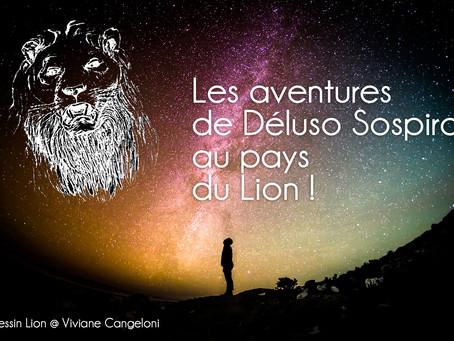 Déluso Sospiro au pays du Lion