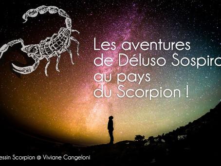 Déluso Sospiro au pays du Scorpion