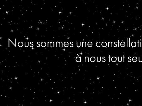 Nous sommes une constellation à nous tout seuls !