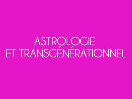 ASTROLOGIE ET TRANSGÉNÉRATIONNEL