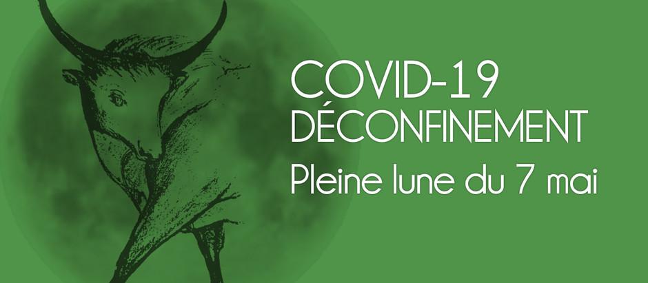 COVID-19, DÉCONFINEMENT, PLEINE LUNE du 7 MAI