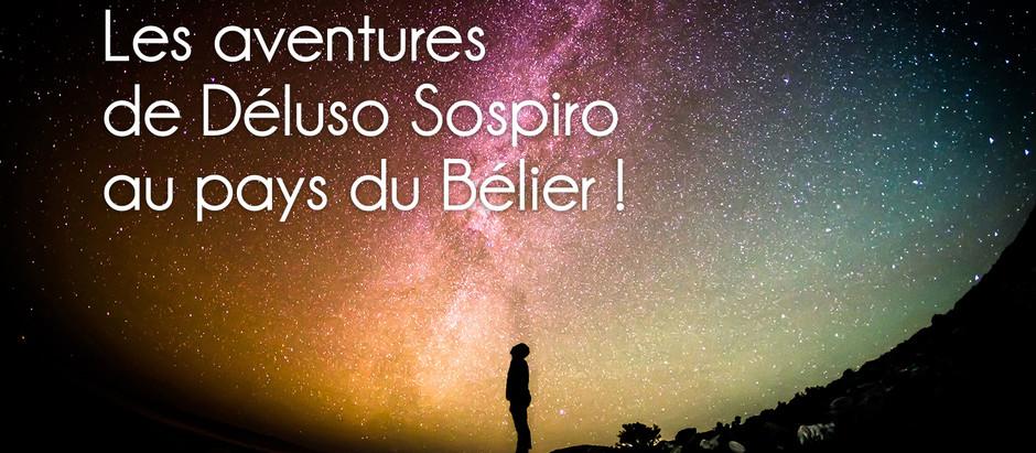 Déluso Sospiro au pays du Bélier !