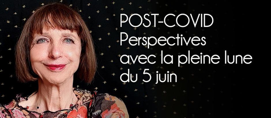 POST-COVID PERSPECTIVES AVEC LA PLEINE LUNE DU 5 JUIN