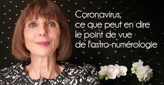 CORONAVIRUS, CE QUE PEUT EN DIRE LE POINT DE VUE DE L'ASTRO-NUMÉROLOGIE