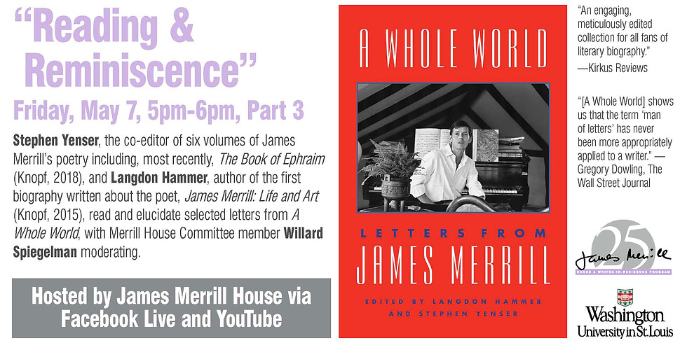 LETTERS FROM A POET: A CELEBRATION OF JAMES MERRILL Part 2 of 3 hosted by Washington University