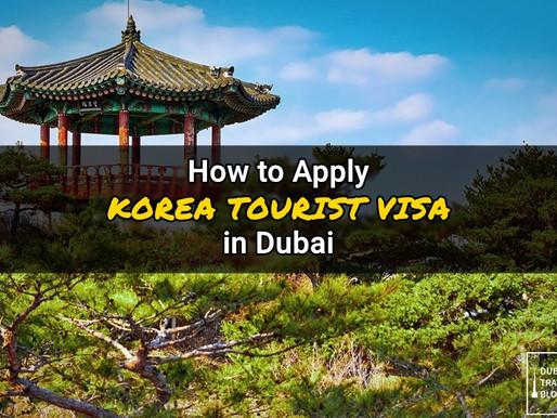 Korea Tourist Visa Application Procedure in Dubai