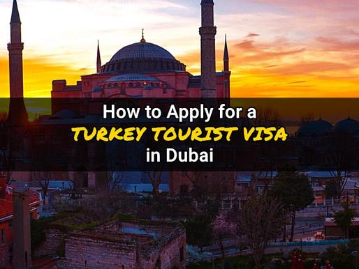 Turkey Tourist Visa Application Process in Dubai