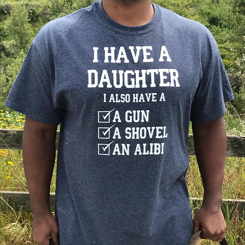 I Have a Daughter T-Shirt