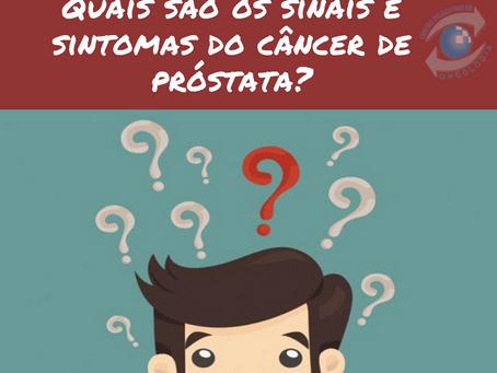 Quais são os sinais e sintomas do câncer de próstata?