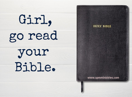 Girl, Read Your Bible.