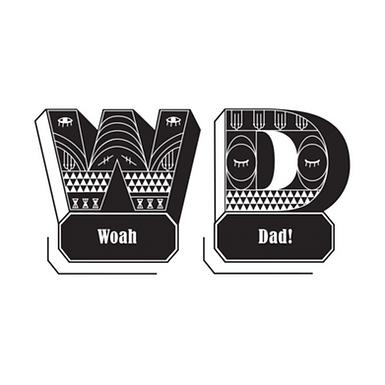 Woah Dad