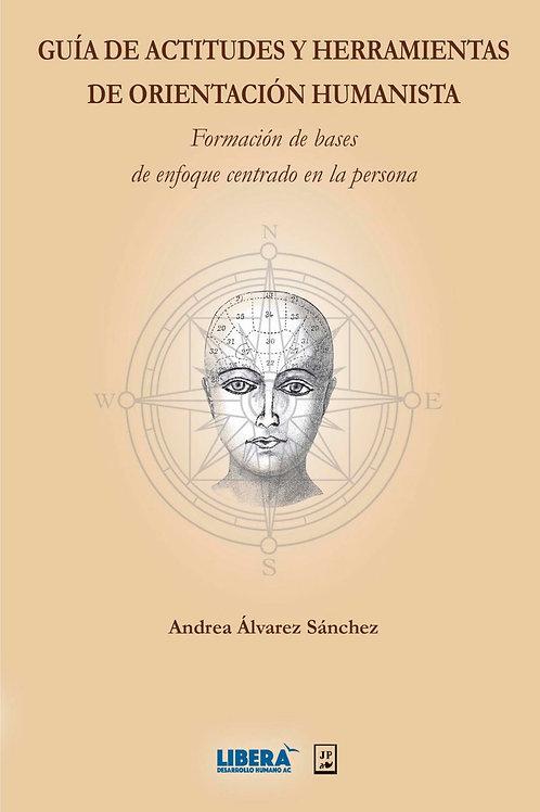 Guía de actitudes y herramientas de orientación Humanista. Bases de enfoque cent