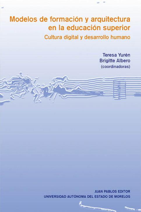 MODELOS DE FORMACION Y ARQUITECTURA EN LA EDUCACION SUPERIOR CULTURA DIGITAL Y D