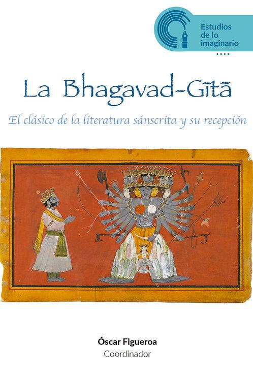 Bhagavad-Gita, La. El clásico de la literatura sánscríta y su recepción