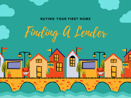 Buying Your First Home - Finding A Lender