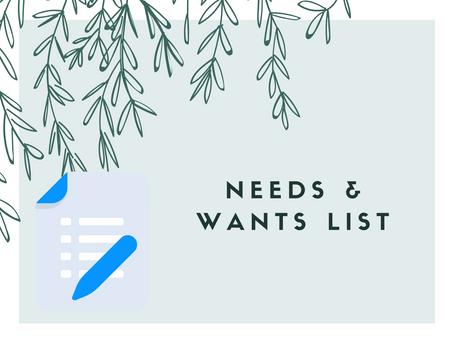 First Time HomeBuyer Tips - Make A Needs & Wants List