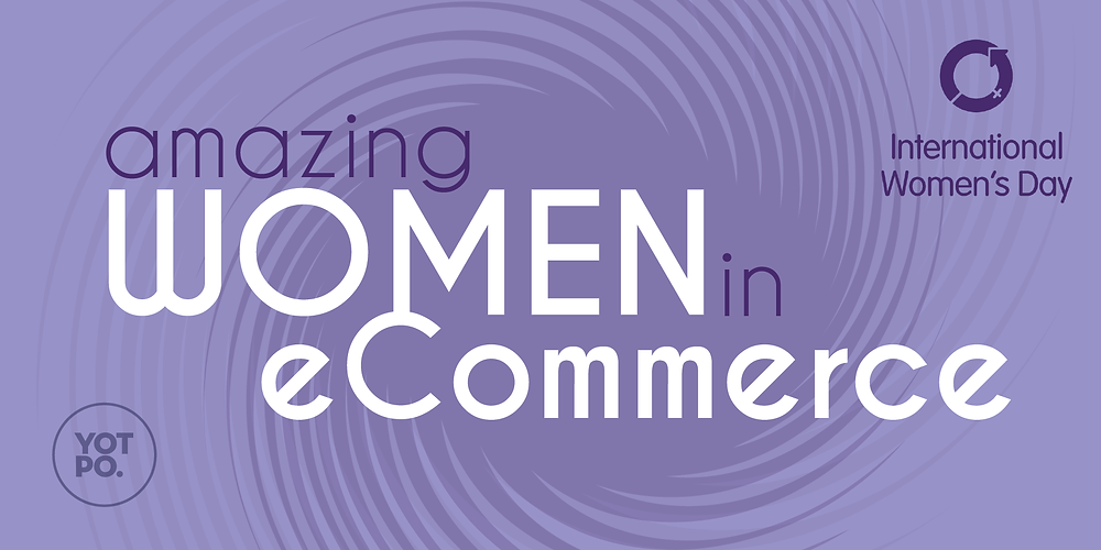 Amazing women in eCommerce
