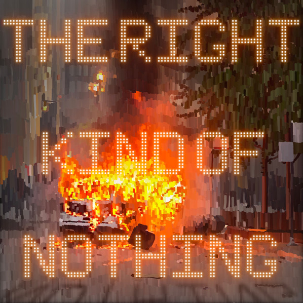 The Right Kind Of Nothing