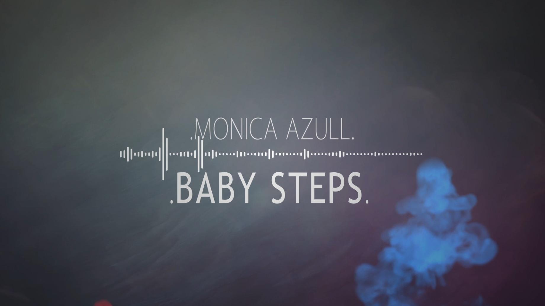 Monica Azull 'Baby Steps'